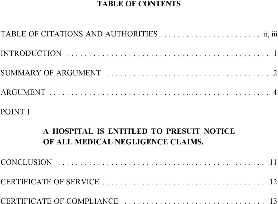 .. 4 POINT I A HOSPITAL IS ENTITLED TO PRESUIT NOTICE OF ALL MEDICAL