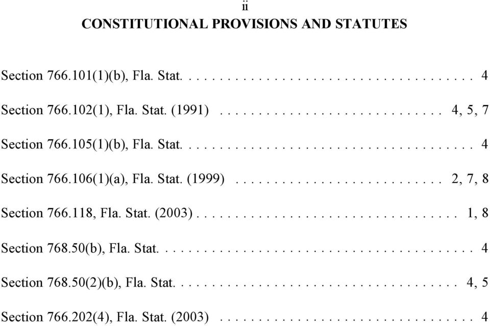 106(1)(a), Fla. Stat. (1999)... 2, 7, 8 Section 766.118, Fla. Stat. (2003)... 1, 8 Section 768.