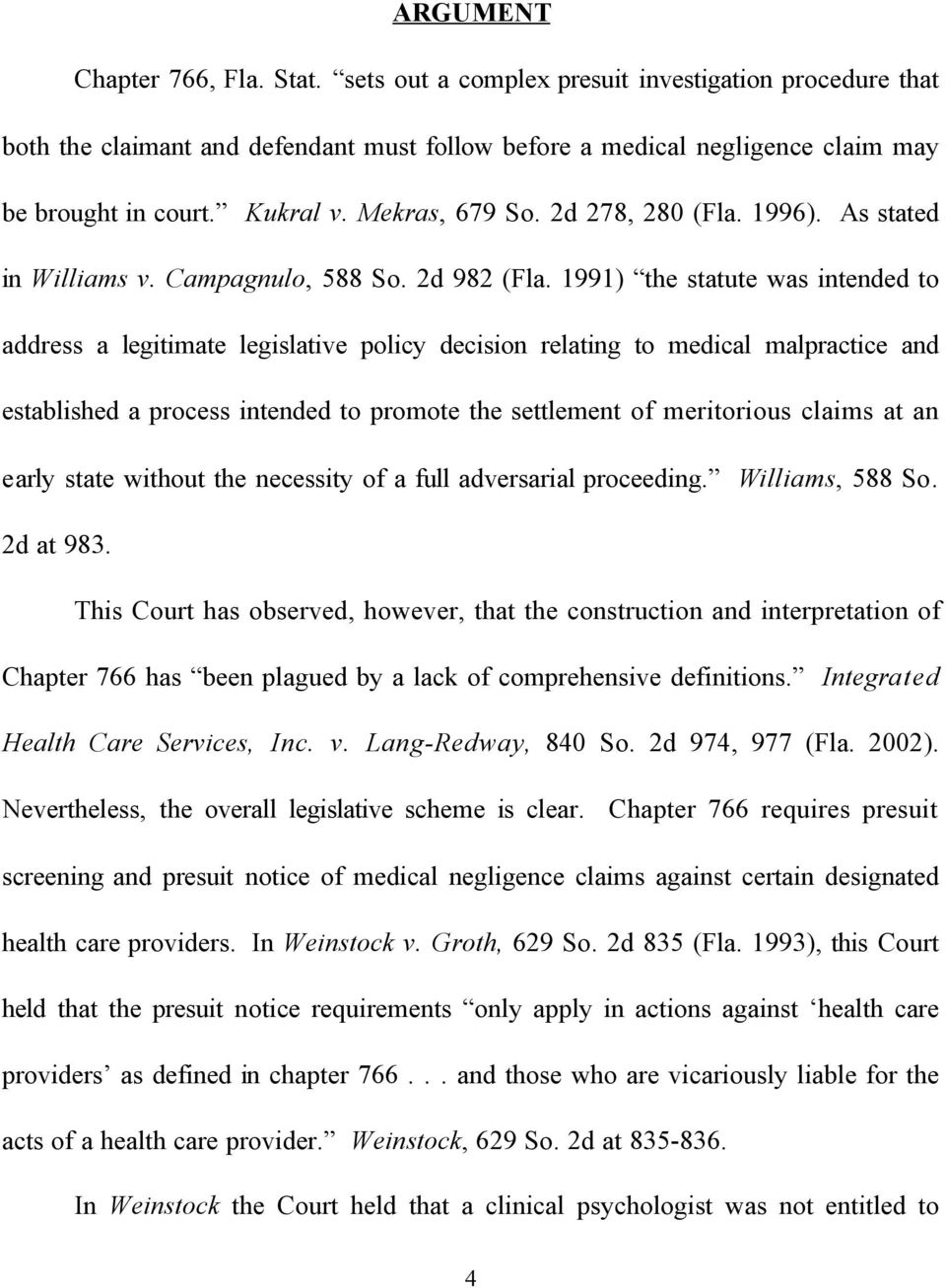 1991) the statute was intended to address a legitimate legislative policy decision relating to medical malpractice and established a process intended to promote the settlement of meritorious claims