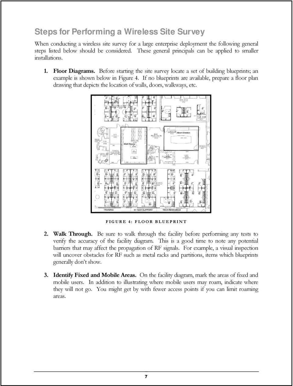If no blueprints are available, prepare a floor plan drawing that depicts the location of walls, doors, walkways, etc. FIGURE 4: FLOOR BLUEPRINT 2. Walk Through.