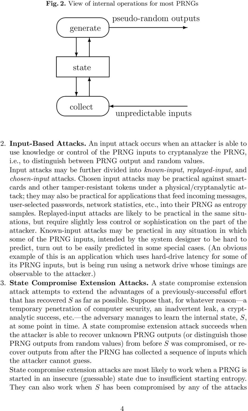 Input attacks may be further divided into known-input, replayed-input, and chosen-input attacks.
