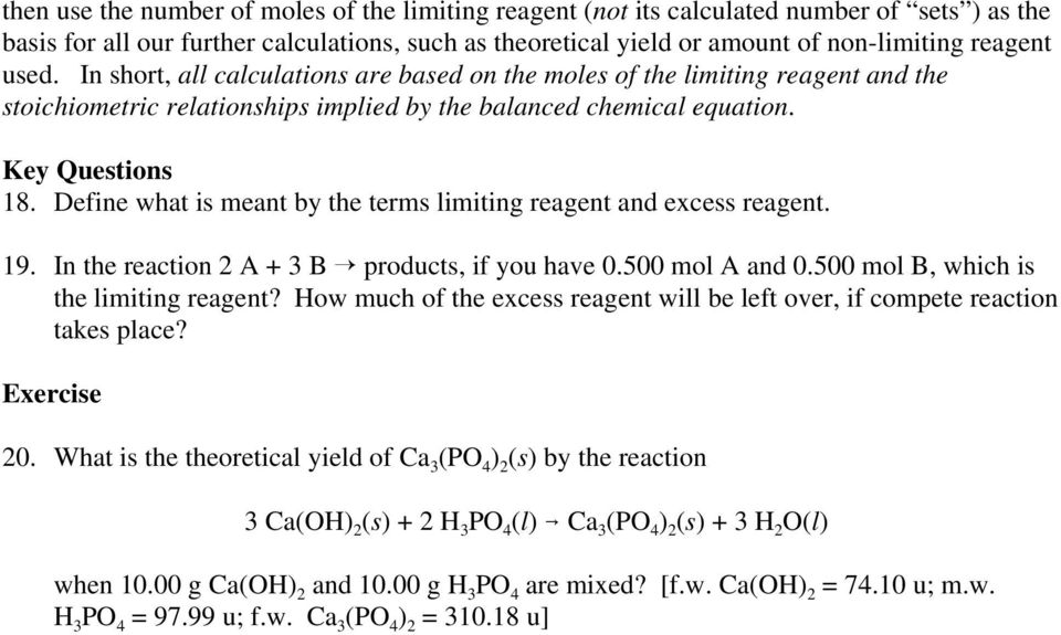 Define what is meant by the terms limiting reagent and excess reagent. 19. In the reaction 2 A + 3 B products, if you have 0.500 mol A and 0.500 mol B, which is the limiting reagent?