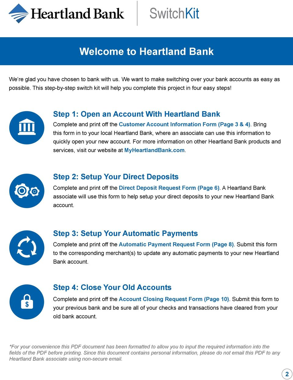 Step 1: Open an Account With Heartland Bank Complete and print off the Customer Account Information Form (Page 3 & 4).