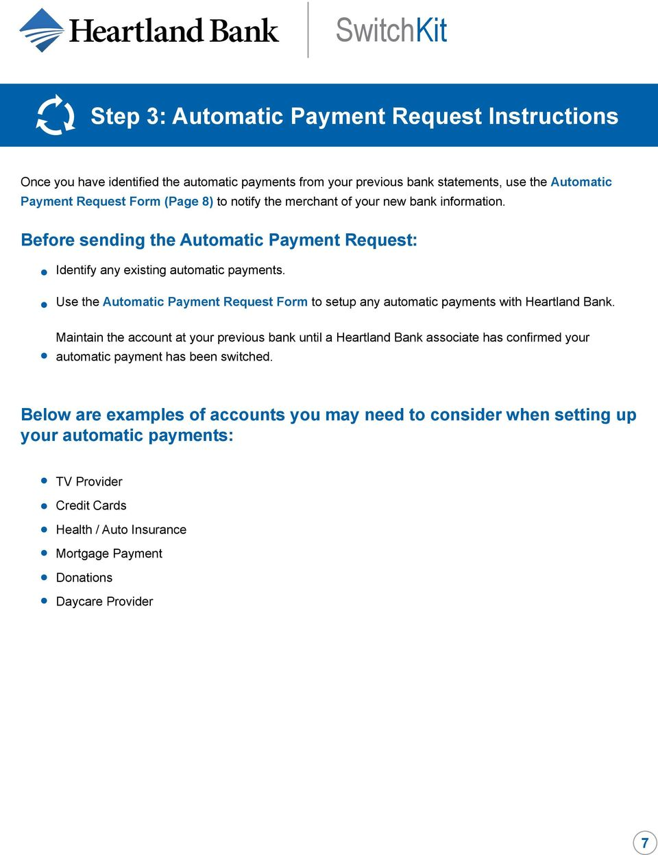 Use the Automatic Payment Request Form to setup any automatic payments with Heartland Bank.