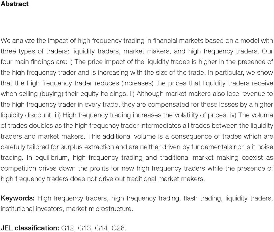 In particular, we show that the high frequency trader reduces (increases) the prices that liquidity traders receive when selling (buying) their equity holdings.