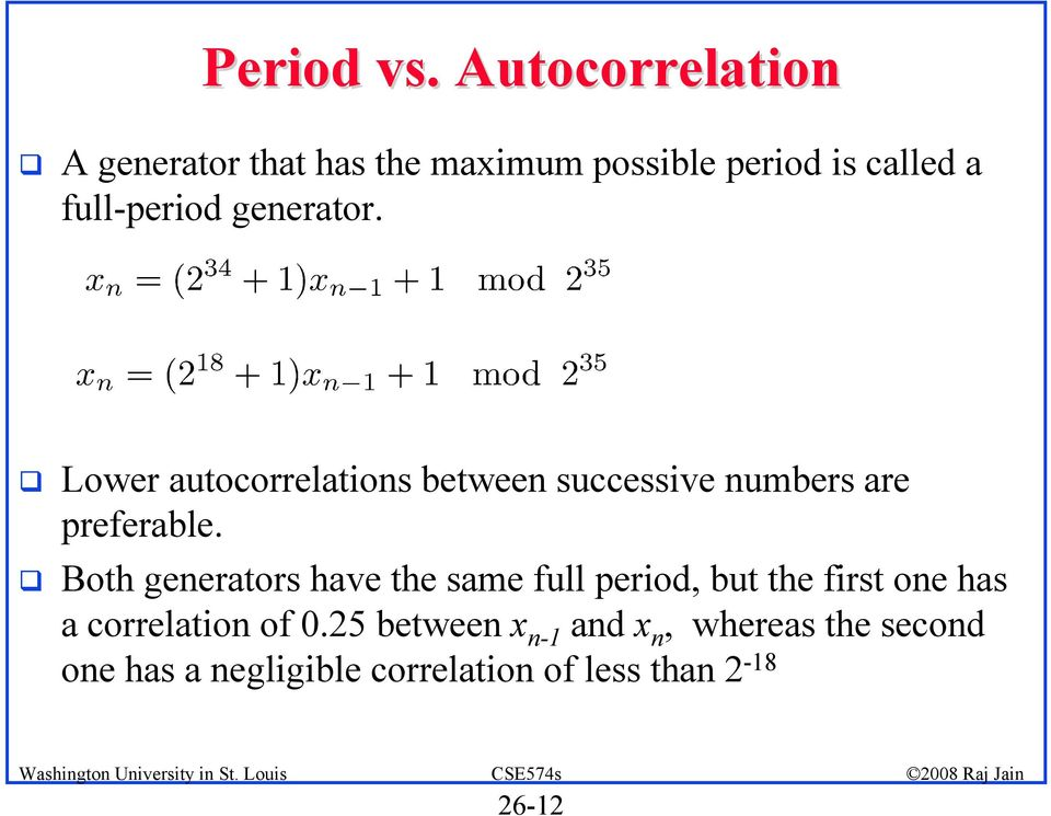 ! Lower autocorrelations between successive numbers are preferable.