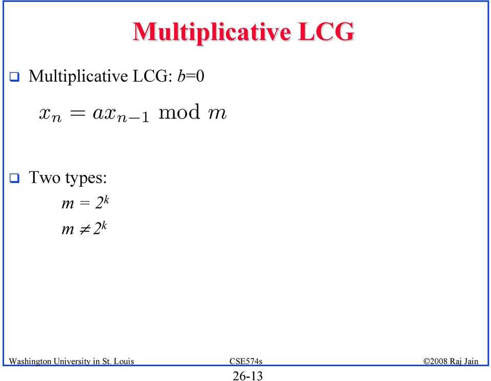 Multiplicative LCG!