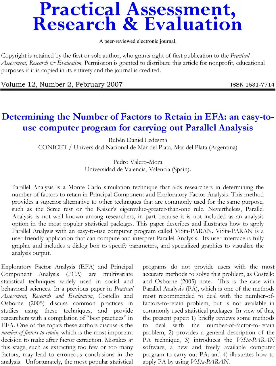 Volume 12, Number 2, February 2007 ISSN 1531-7714 Determining the Number of Factors to Retain in EFA: an easy-touse computer program for carrying out Parallel Analysis Rubén Daniel Ledesma CONICET /