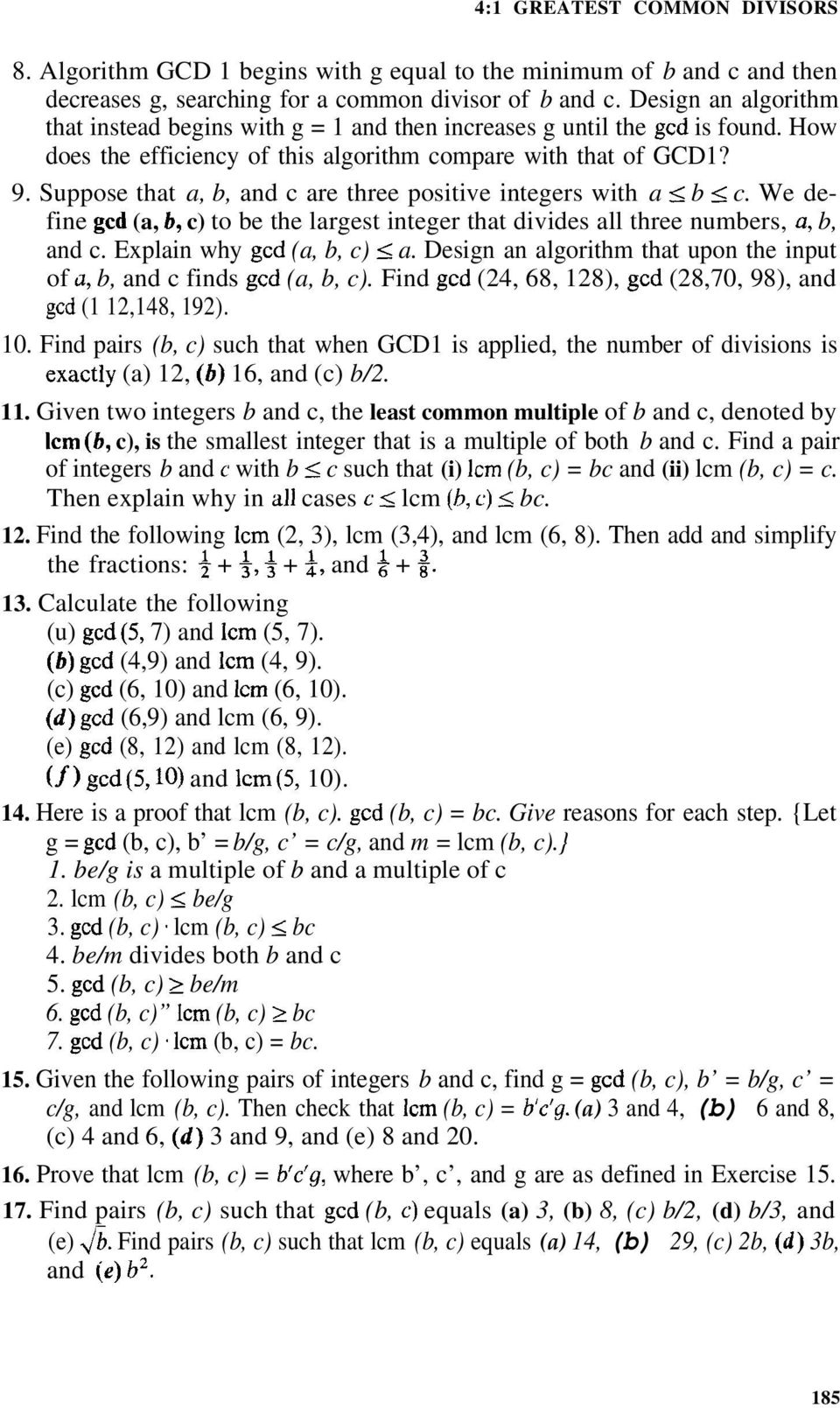 Suppose that a, b, and c are three positive integers with a < b < c. We define gcd (a, b, c) to be the largest integer that divides all three numbers, a, b, and c. Explain why gcd (a, b, c) < a.