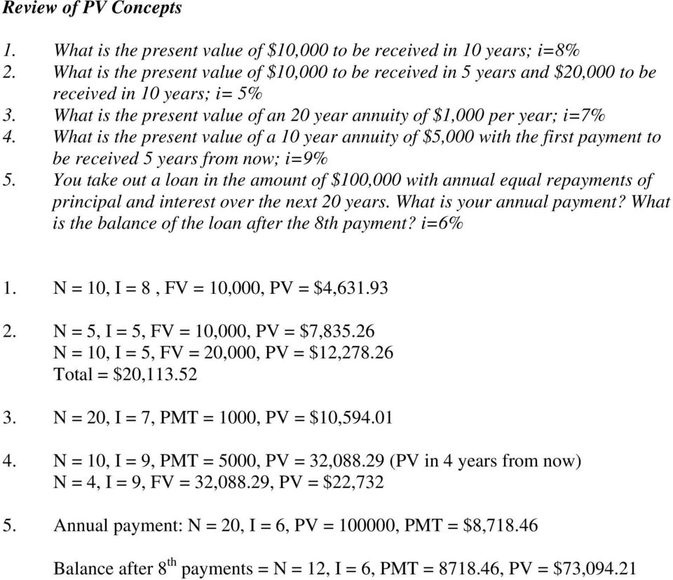 What is the present value of a 10 year annuity of $5,000 with the first payment to be received 5 years from now; i=9% 5.