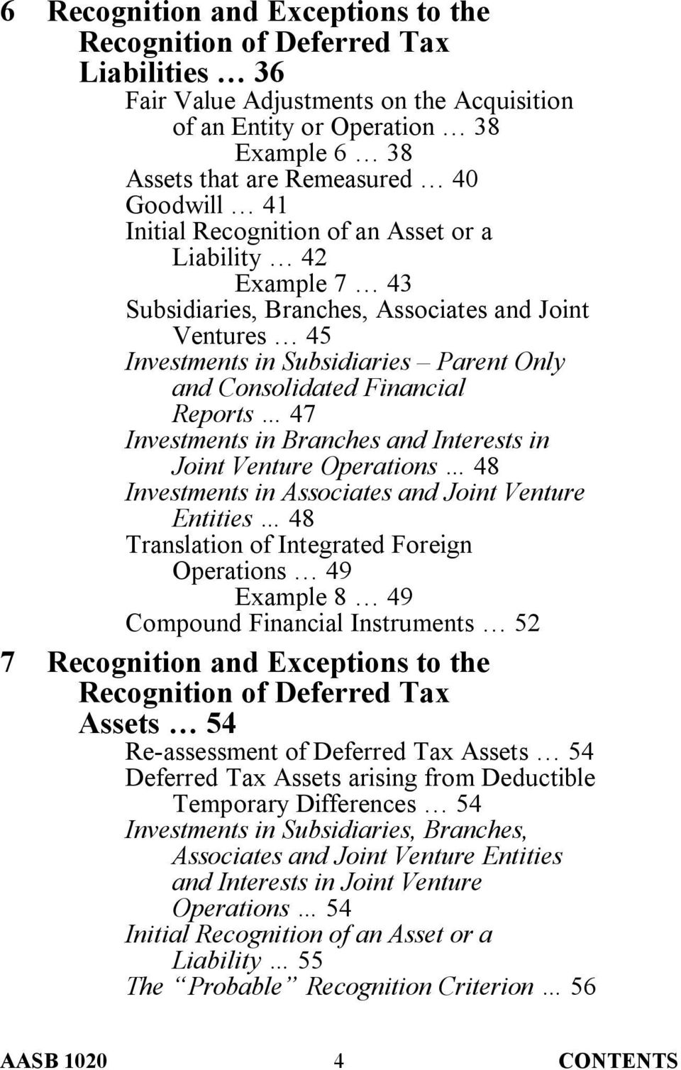 Reports 47 Investments in Branches and Interests in Joint Venture Operations 48 Investments in Associates and Joint Venture Entities 48 Translation of Integrated Foreign Operations 49 Example 8 49