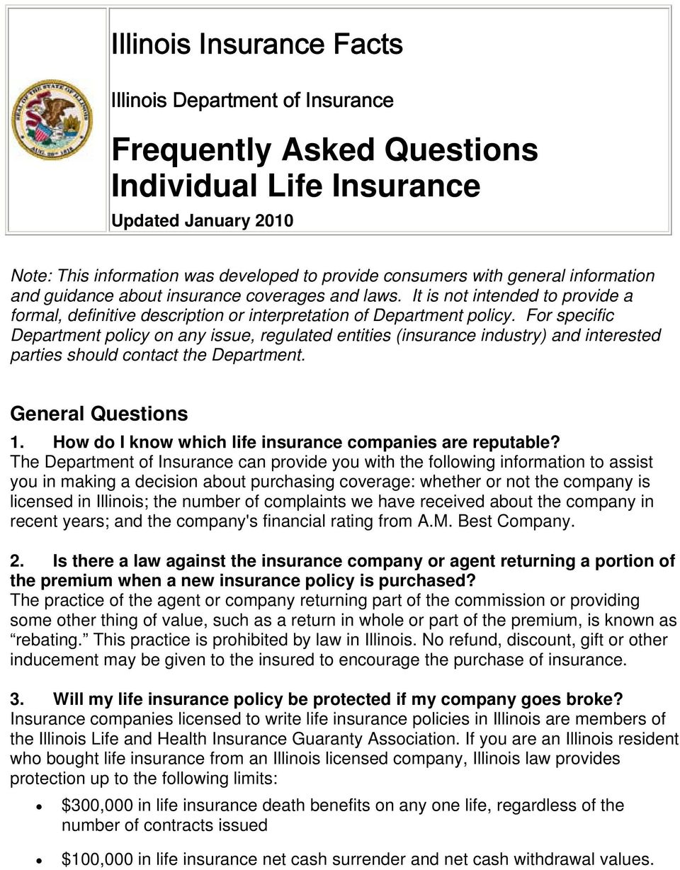 For specific Department policy on any issue, regulated entities (insurance industry) and interested parties should contact the Department. General Questions 1.