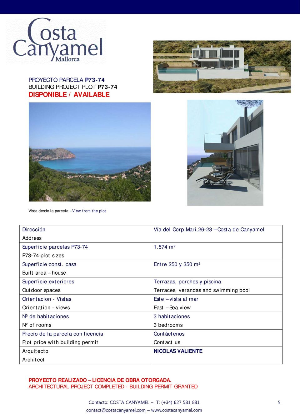 casa Entre 250 y 350 m² Built area house Nº de habitaciones 3 habitaciones Nº of rooms 3 bedrooms Arquitecto