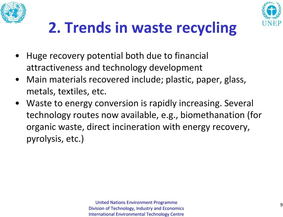 etc. Waste to energy conversion is rapidly increasing. Several technology routes now available, e.