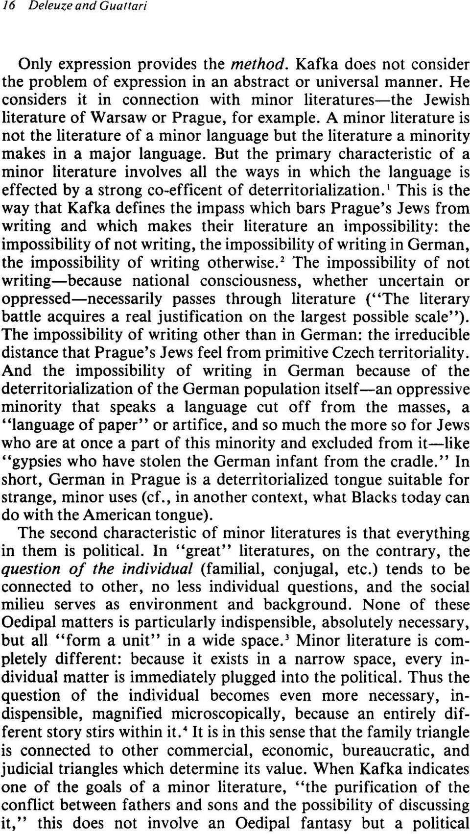 A minor literature is not the literature of a minor language but the literature a minority makes in a major language.