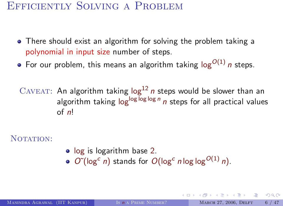 Caveat: An algorithm taking log 12 n steps would be slower than an algorithm taking log log log log n n steps for all