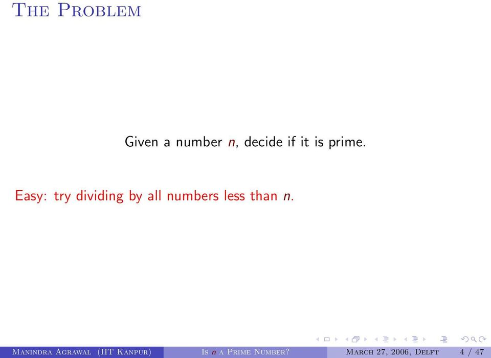 Easy: try dividing by all numbers less than