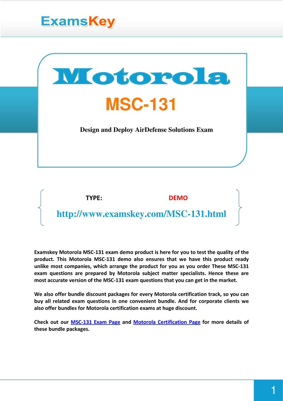 This Motorola MSC-131 demo also ensures that we have this product ready unlike most companies, which arrange the product for you as you order These MSC-131 exam questions are prepared by Motorola