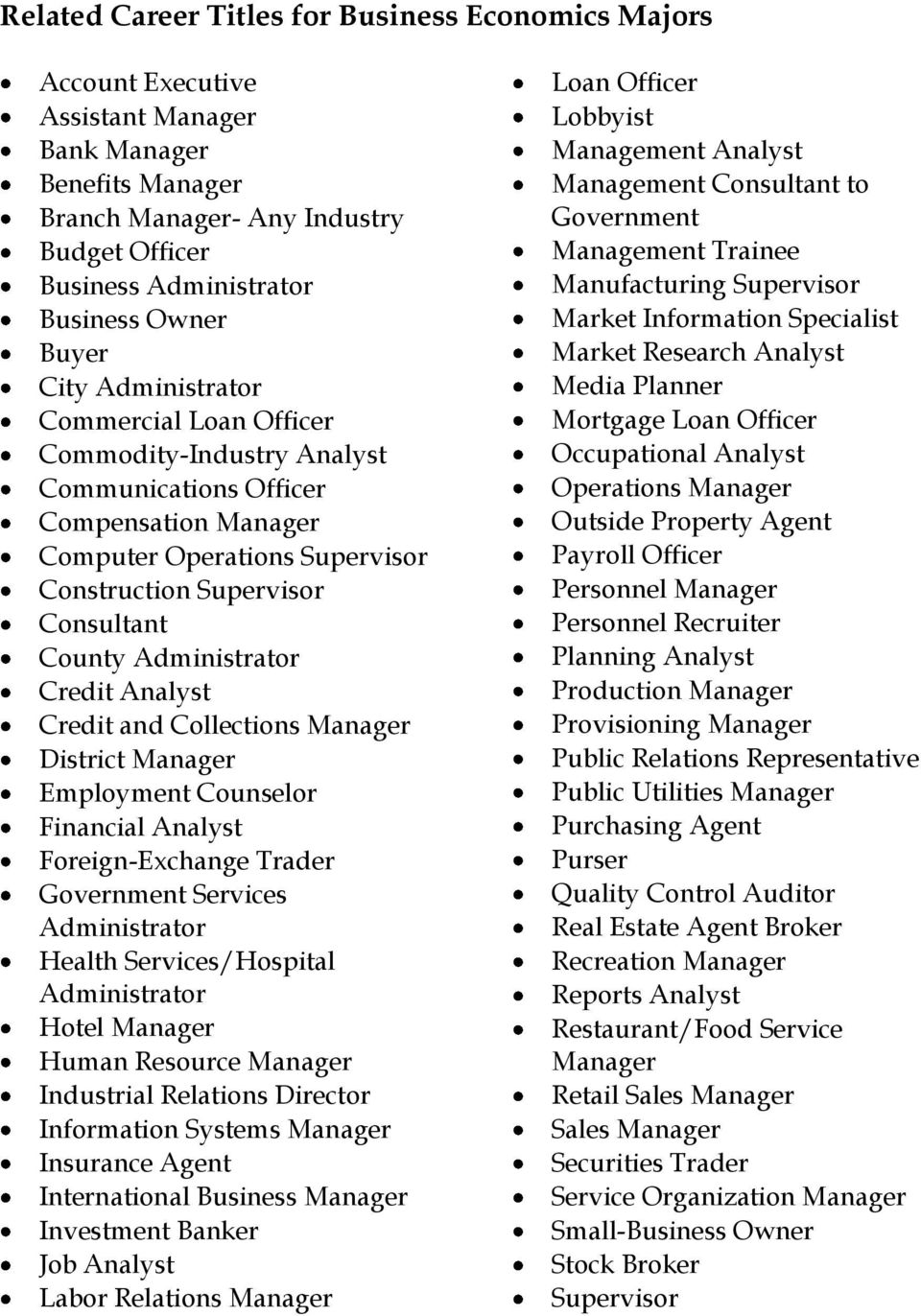 Administrator Credit Analyst Credit and Collections Manager District Manager Employment Counselor Financial Analyst Foreign-Exchange Trader Government Services Administrator Health Services/Hospital