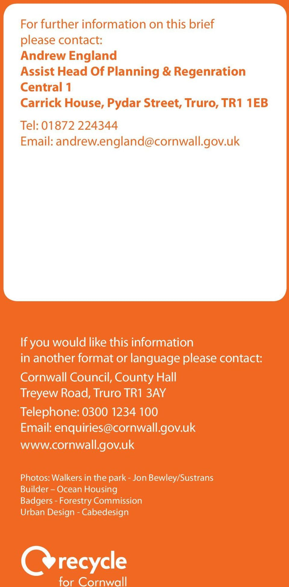 uk If you would like this information in another format or language please contact: Cornwall Council, County Hall Treyew Road, Truro TR1 3AY