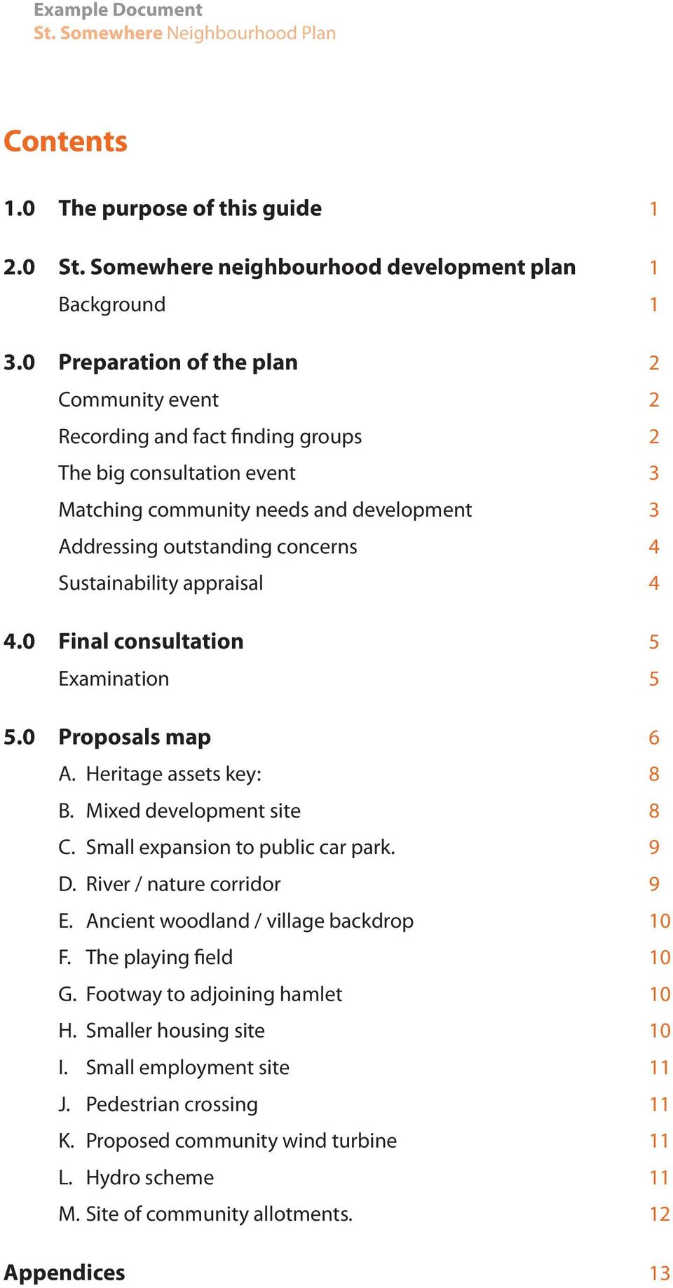 Sustainability appraisal 4 4.0 Final consultation 5 Examination 5 5.0 Proposals map 6 A. Heritage assets key: 8 B. Mixed development site 8 C. Small expansion to public car park. 9 D.