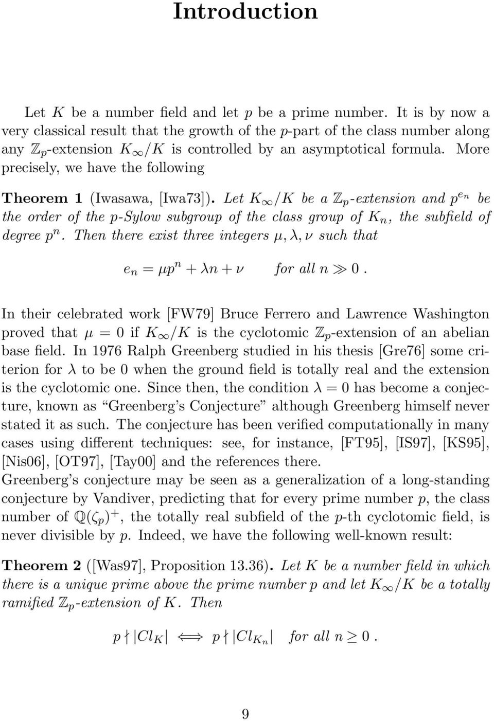 More precisely, we have the following Theorem 1 (Iwasawa, [Iwa73]). Let K /K be a Z p -extension and p en be the order of the p-sylow subgroup of the class group of K n, the subfield of degree p n.