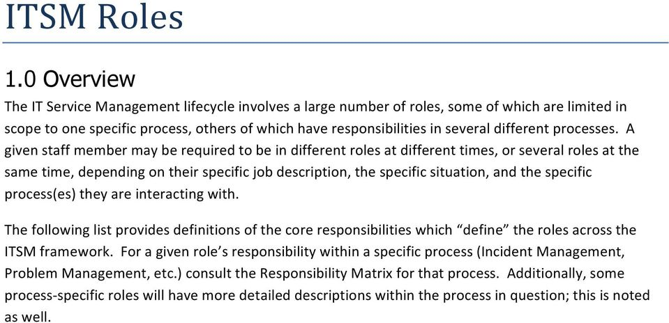 specific (es) they are interacting with. The following list provides definitions of the core responsibilities which define the roles across the ITSM framework.