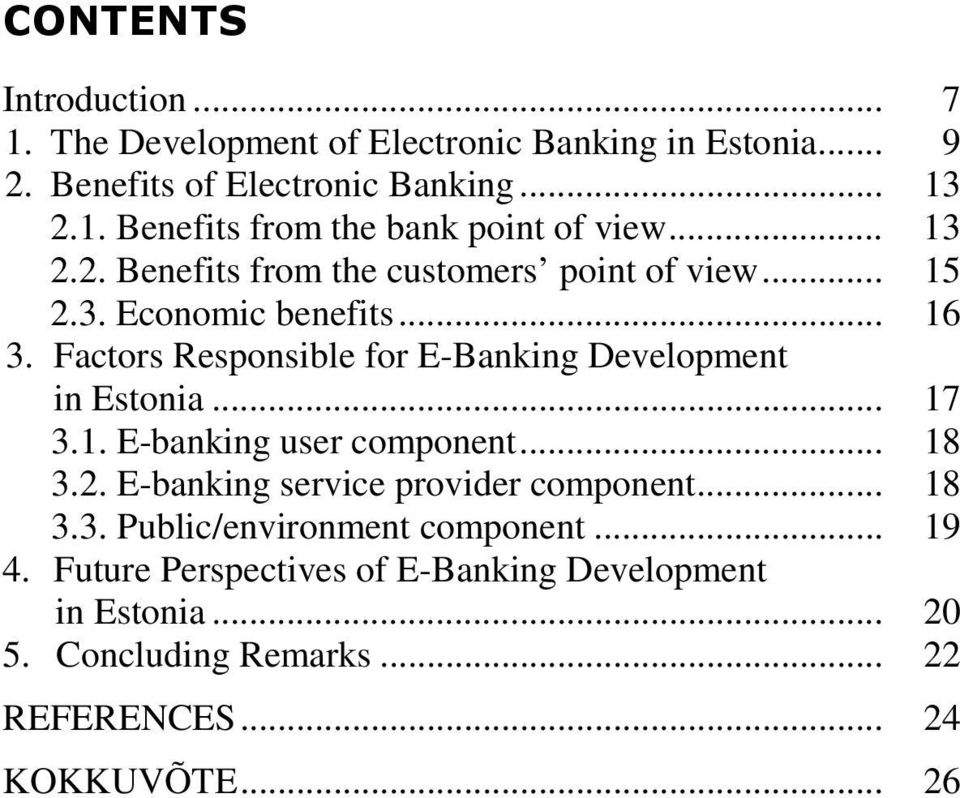 Factors Responsible for E-Banking Development in Estonia... 17 3.1. E-banking user component... 18 3.2. E-banking service provider component.