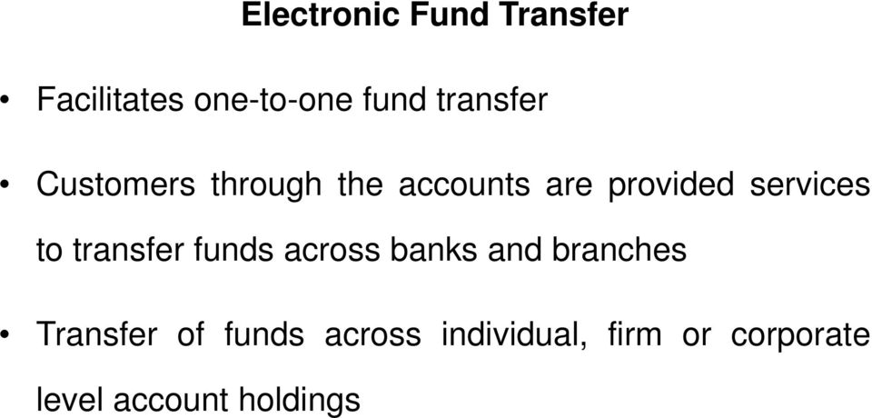 services to transfer funds across banks and branches