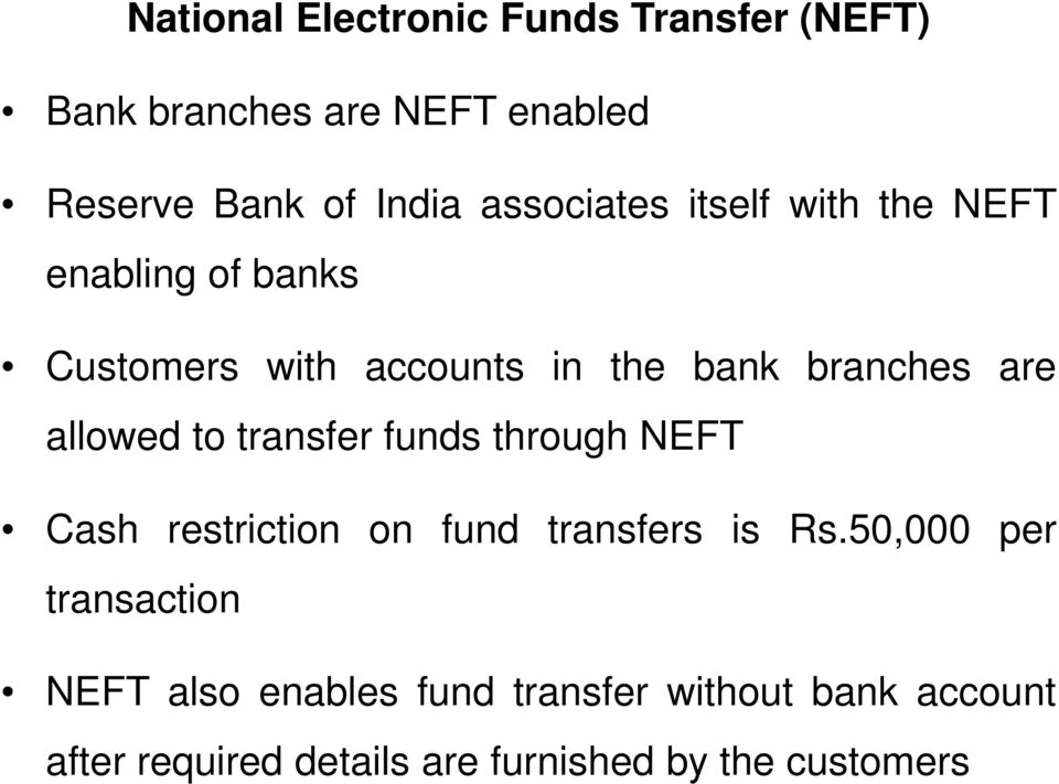 allowed to transfer funds through NEFT Cash restriction on fund transfers is Rs.