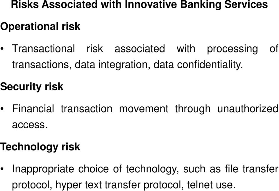 Security risk Financial transaction movement through unauthorized access.