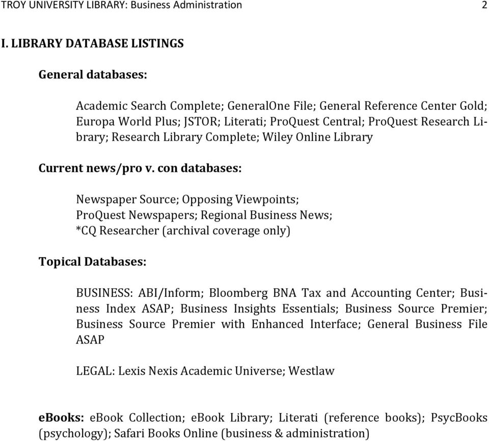 Research Library Complete; Wiley Online Library Current news/pro v.