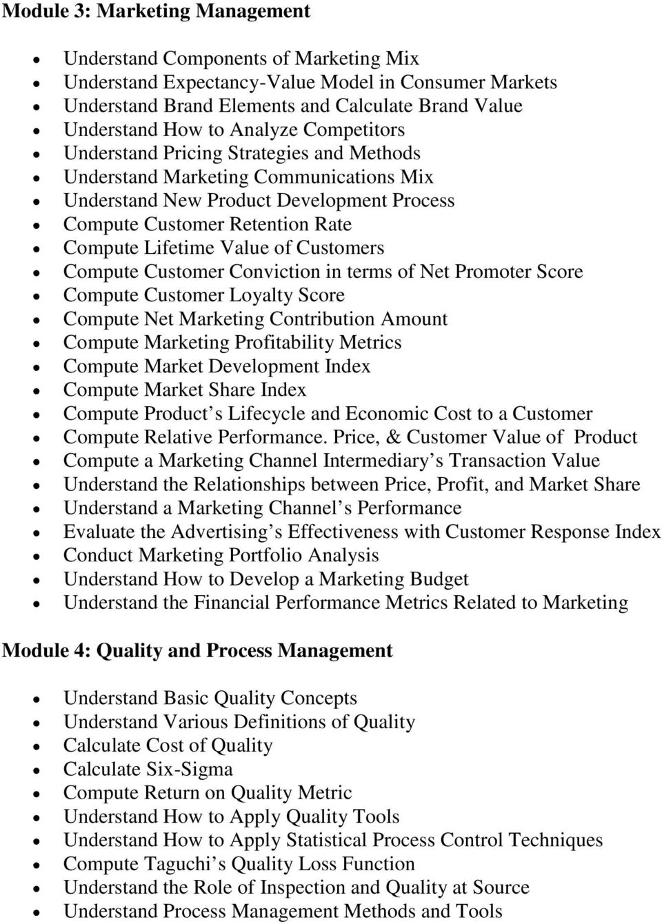 of Customers Compute Customer Conviction in terms of Net Promoter Score Compute Customer Loyalty Score Compute Net Marketing Contribution Amount Compute Marketing Profitability Metrics Compute Market