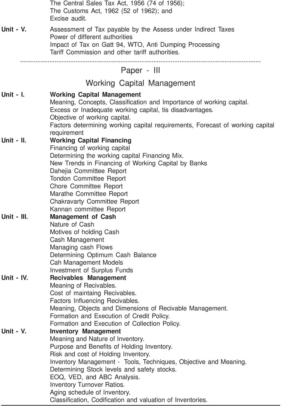 ... Paper - III Working Capital Management Working Capital Management Meaning, Concepts, Classification and Importance of working capital. Excess or Inadequate working capital, tis disadvantages.