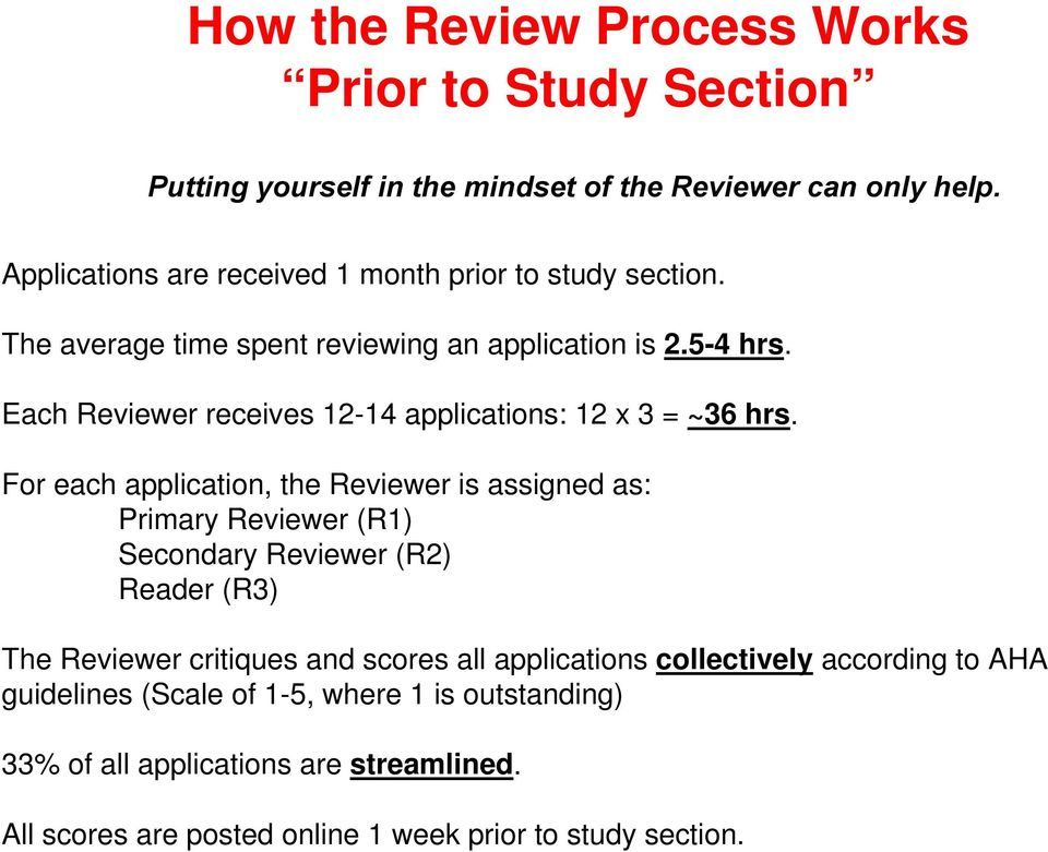 The average time spent reviewing an application is 2.5-4 hrs. Each Reviewer receives 12-14 applications: 12 x 3 = ~36 hrs.