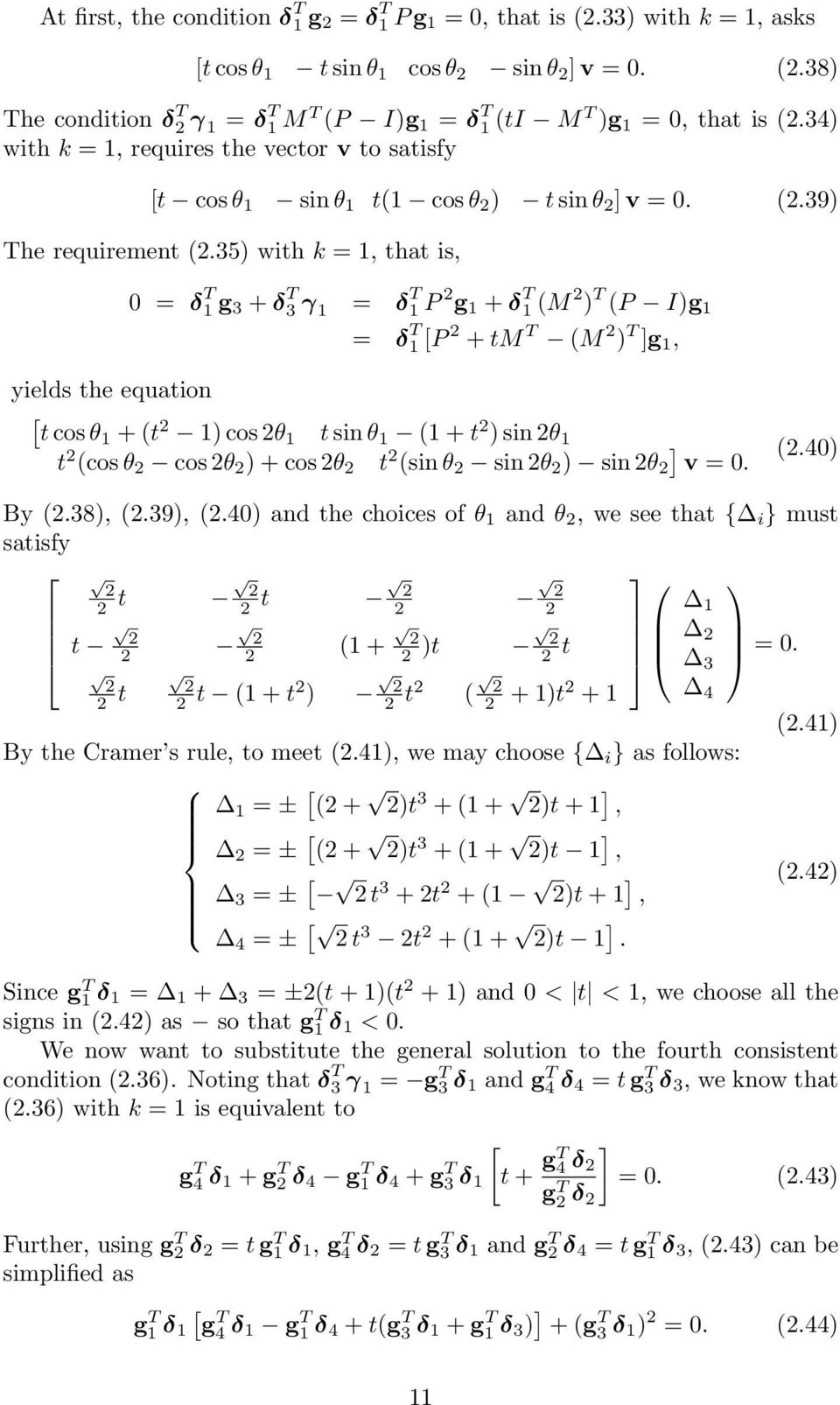 35 with k = 1, that is, 0 = δ T 1 g 3 + δ T 3 γ 1 = δ T 1 P g 1 + δ T 1 (M T (P Ig 1 = δ T 1 [P + tm T (M T ]g 1, yields the equation [ t cos θ1 + (t 1 cos θ 1 t sin θ 1 (1 + t sin θ 1 t (cos θ cos θ