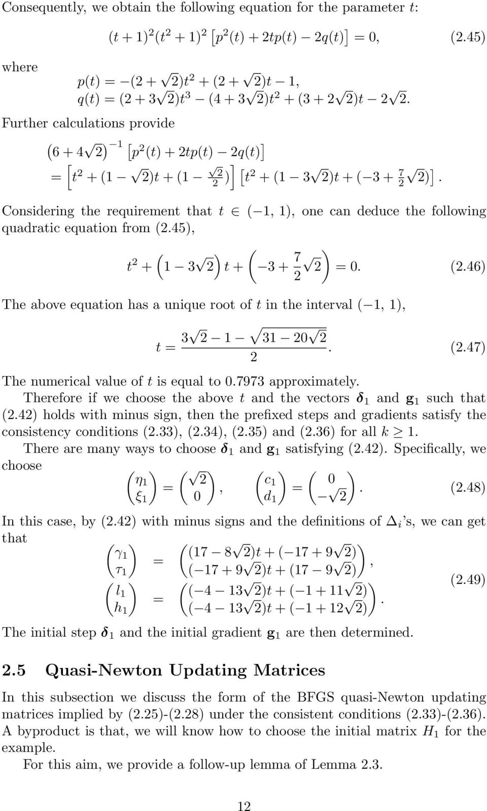 Considering the requirement that t ( 1, 1, one can deduce the following quadratic equation from (.45, ( t + 1 3 ( t + 3 + 7 = 0. (.46 The above equation has a unique root of t in the interval ( 1, 1, t = 3 1 31 0.