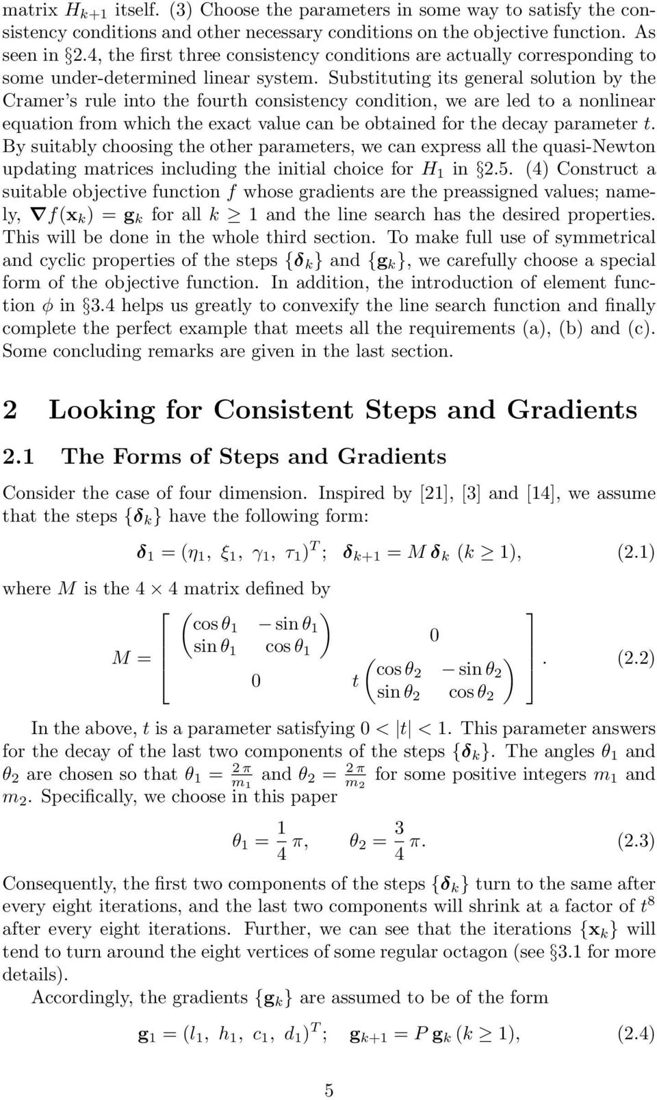 Substituting its general solution by the Cramer s rule into the fourth consistency condition, we are led to a nonlinear equation from which the exact value can be obtained for the decay parameter t.