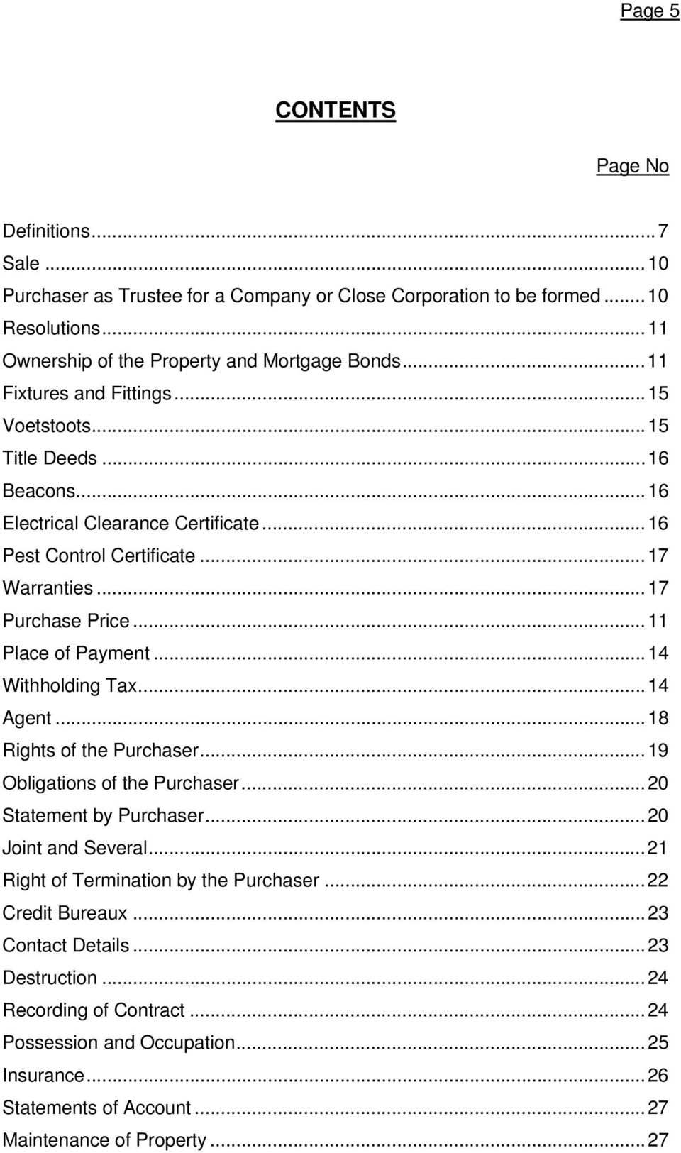 ..11 Place of Payment...14 Withholding Tax...14 Agent...18 Rights of the Purchaser...19 Obligations of the Purchaser...20 Statement by Purchaser...20 Joint and Several.