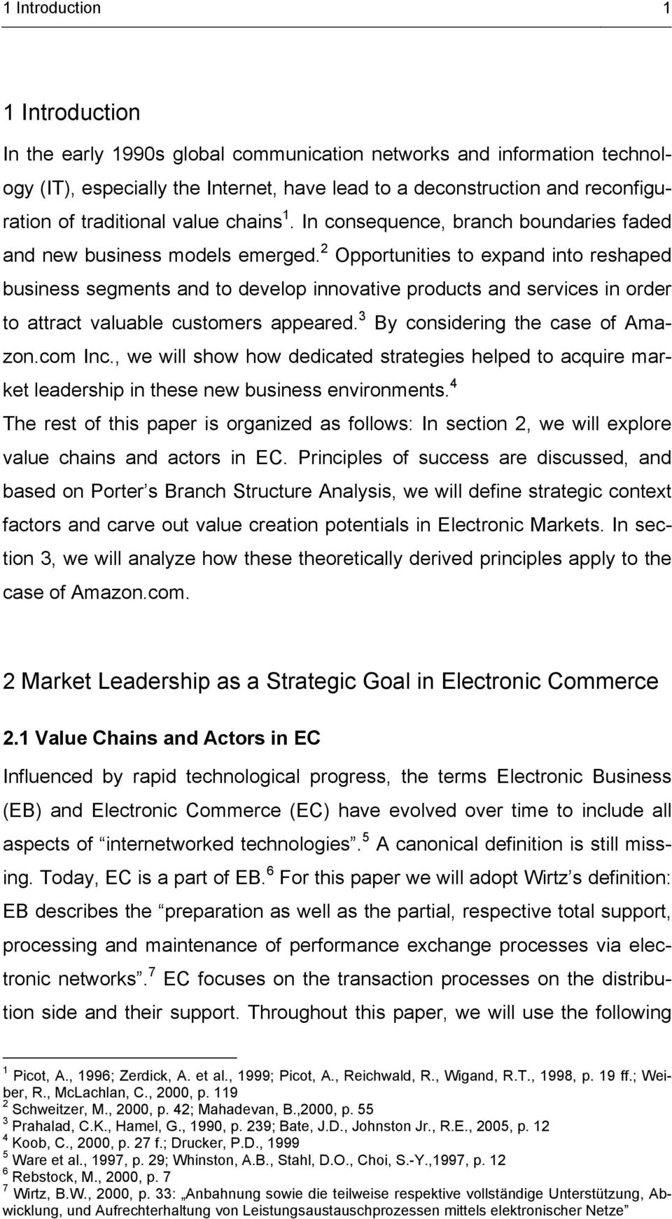 2 Opportunities to expand into reshaped business segments and to develop innovative products and services in order to attract valuable customers appeared. 3 By considering the case of Amazon.com Inc.