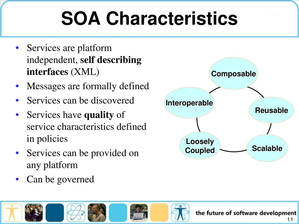 quality of service characteristics defined in policies Services can be provided on