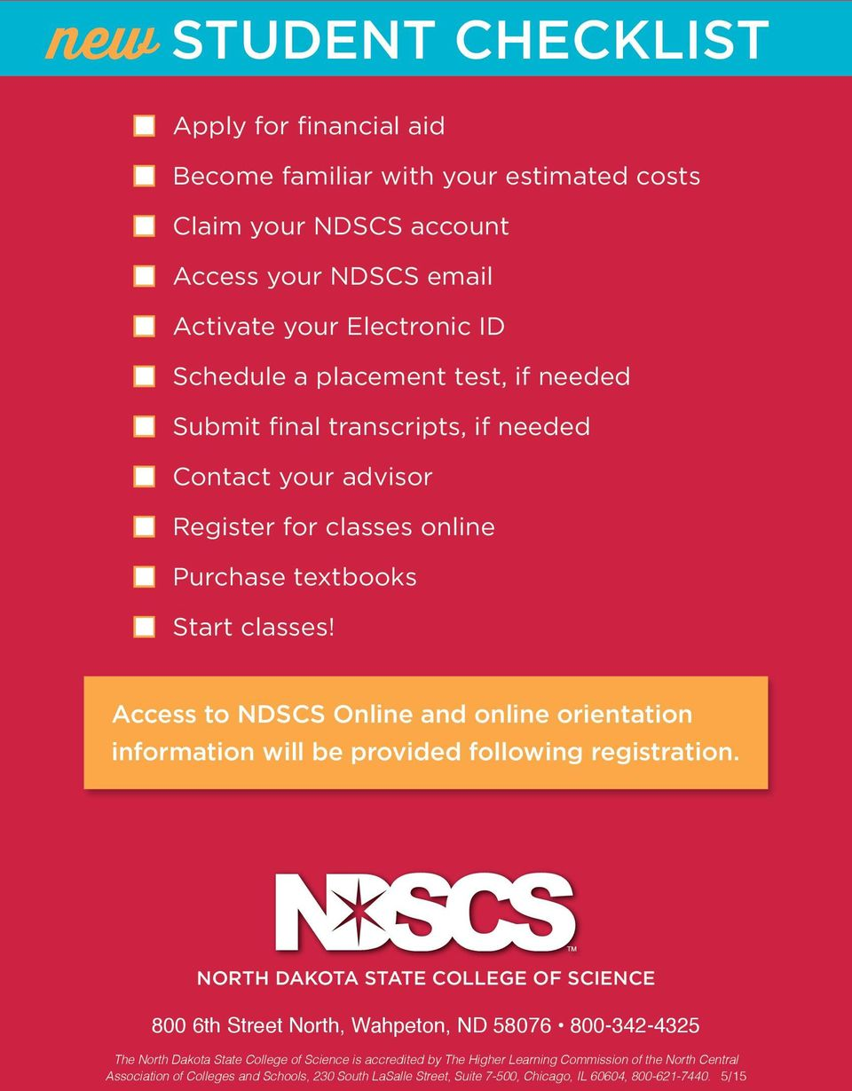 Access to NDSCS Online and online orientation information will be provided following registration.