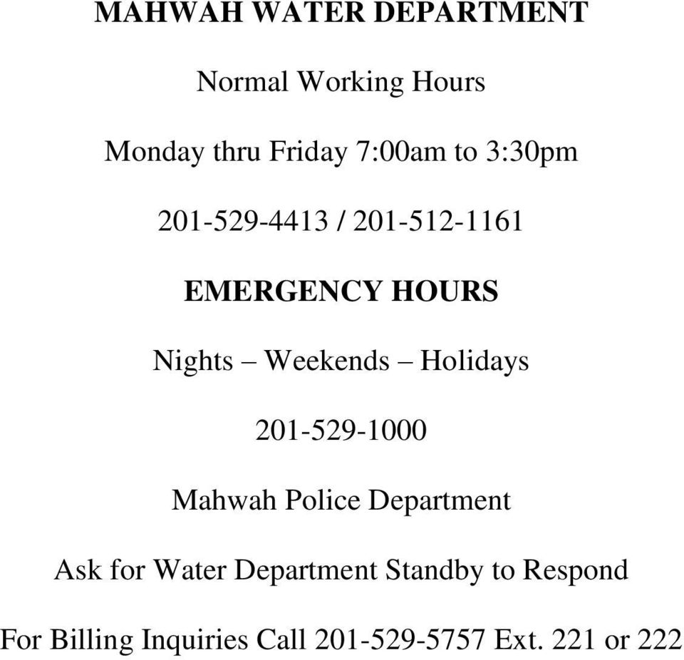 Holidays 201-529-1000 Mahwah Police Department Ask for Water Department