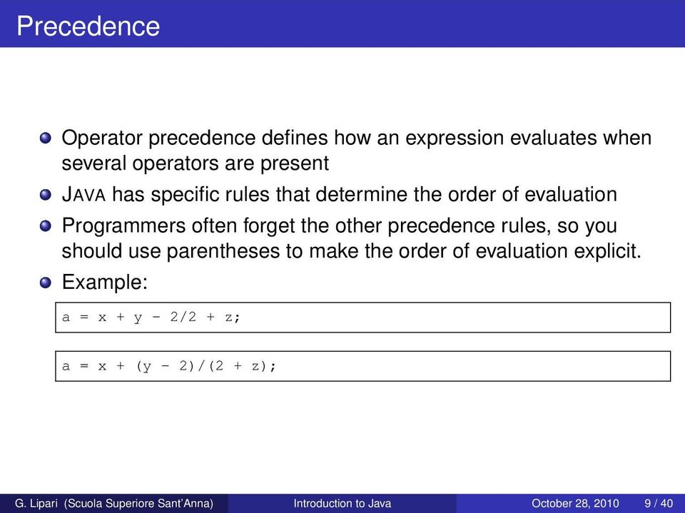 rules, so you should use parentheses to make the order of evaluation explicit.
