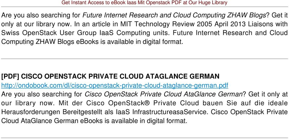 Future Internet Research and Cloud Computing ZHAW Blogs ebooks is available in digital [PDF] CISCO OPENSTACK PRIVATE CLOUD ATAGLANCE GERMAN http://ondobook.