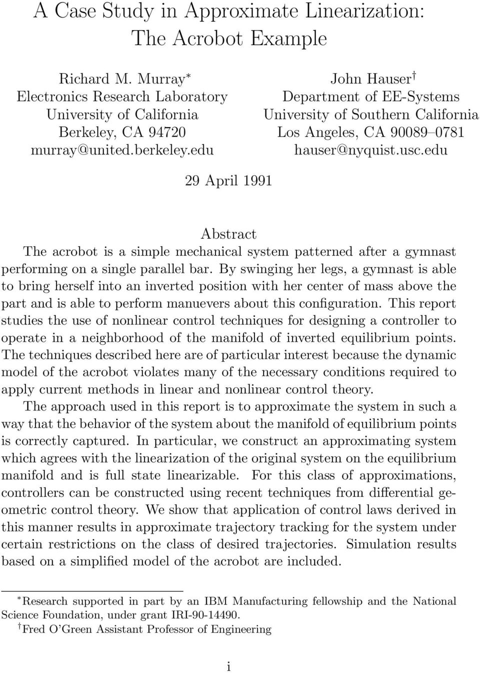 edu 29 April 1991 Abstract The acrobot is a simple mechanical system patterned after a gymnast performing on a single parallel bar.