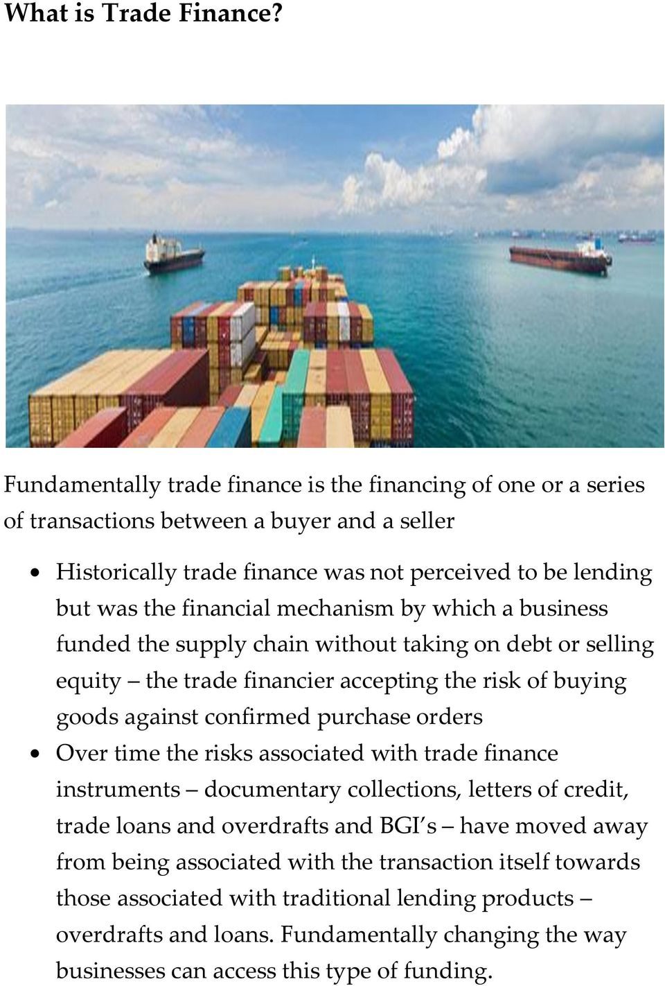 mechanism by which a business funded the supply chain without taking on debt or selling equity the trade financier accepting the risk of buying goods against confirmed purchase orders Over