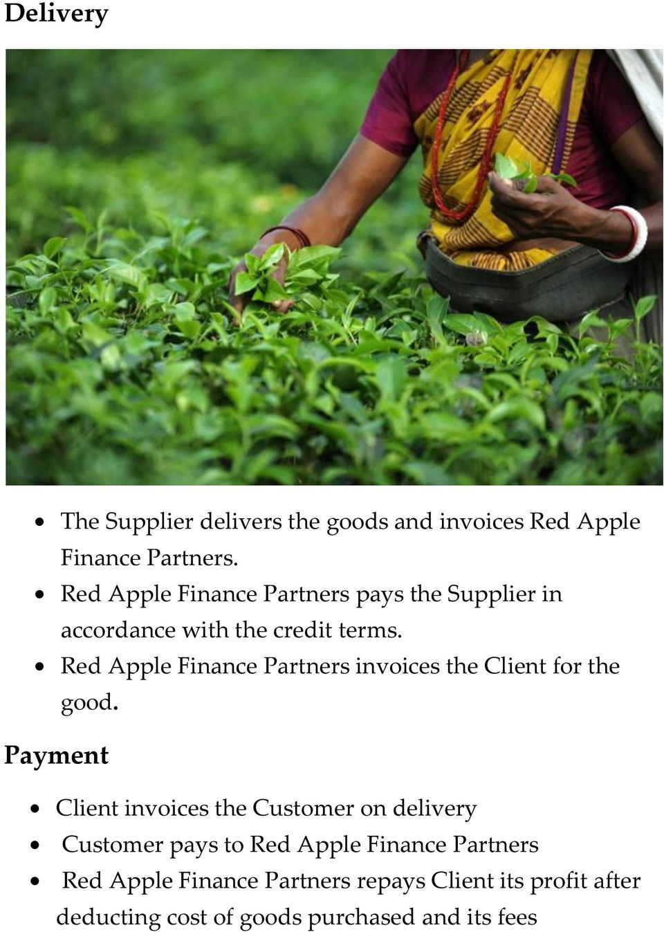 Red Apple Finance Partners invoices the Client for the good.