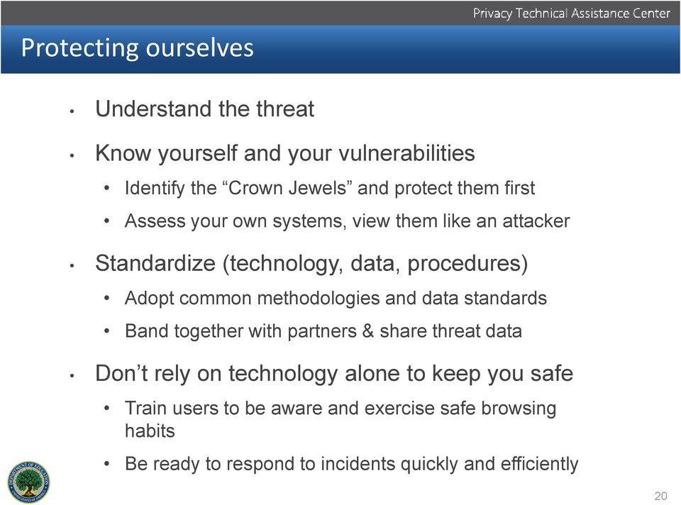 methodologies and data standards Band together with partners & share threat data Don t rely on technology alone to keep