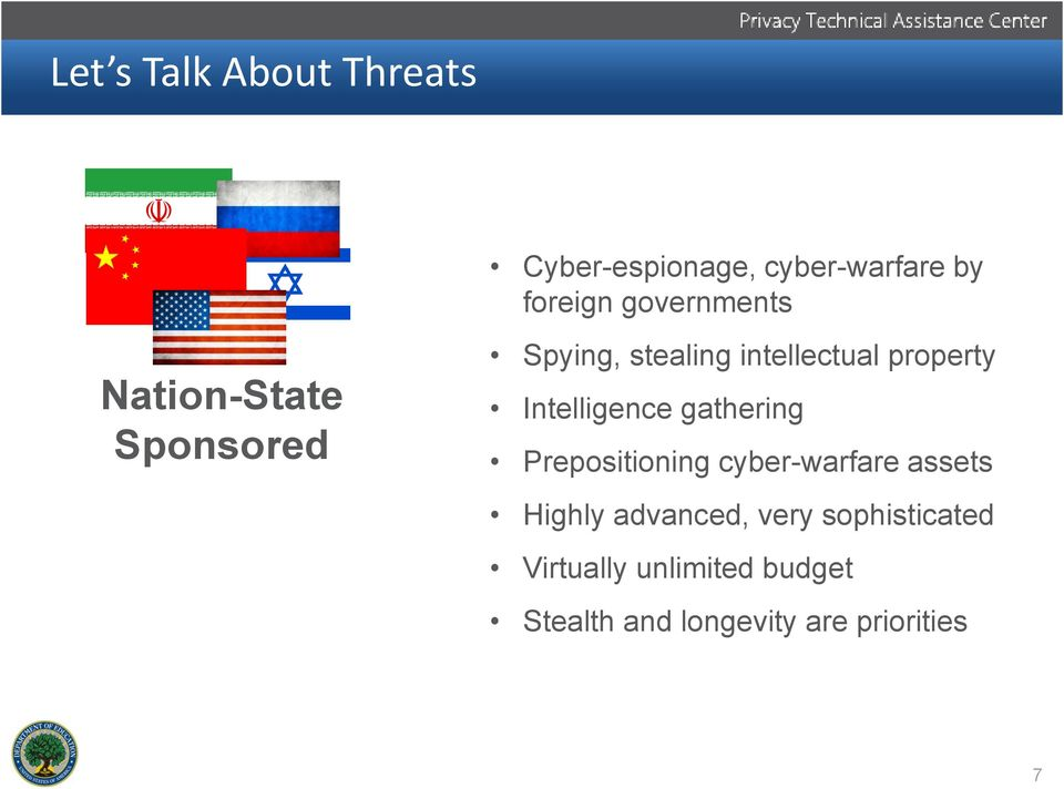 Intelligence gathering Prepositioning cyber-warfare assets Highly advanced,
